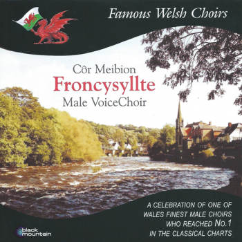 Côr Meibion Froncysyllte (Black Mountain Famous Welsh Choirs series)